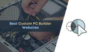 build your own pc, custom pc builder, custom pc builder websites, custom pc building, pc build, pc builder, pc parts, pcpartpicker