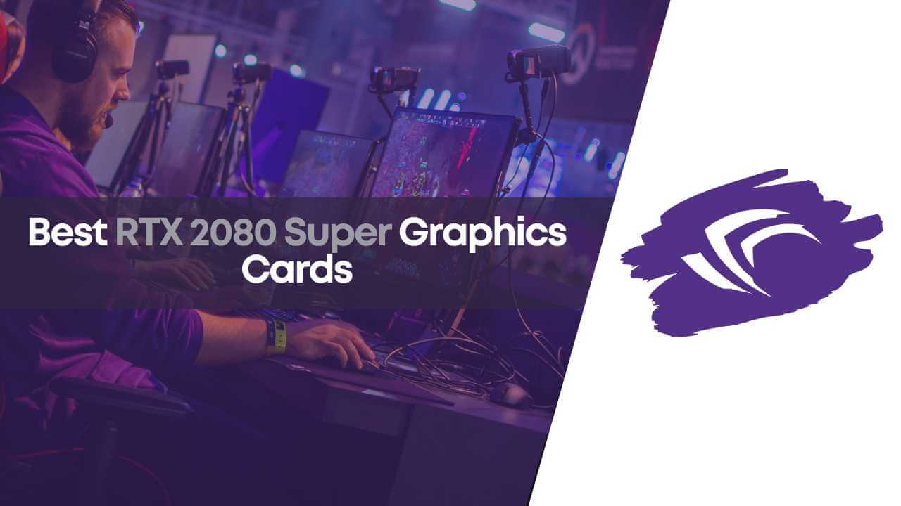 best rtx 2080, best rtx 2080 cards, best rtx 2080 super, best rtx 2080 super cards, rtx 2080 super cards, rtx 2080 super gpu