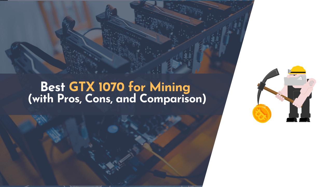 best 1070 for mining, best 1070 gpu for mining, best gtx 1070, best gtx 1070 for mining, gtx 1070