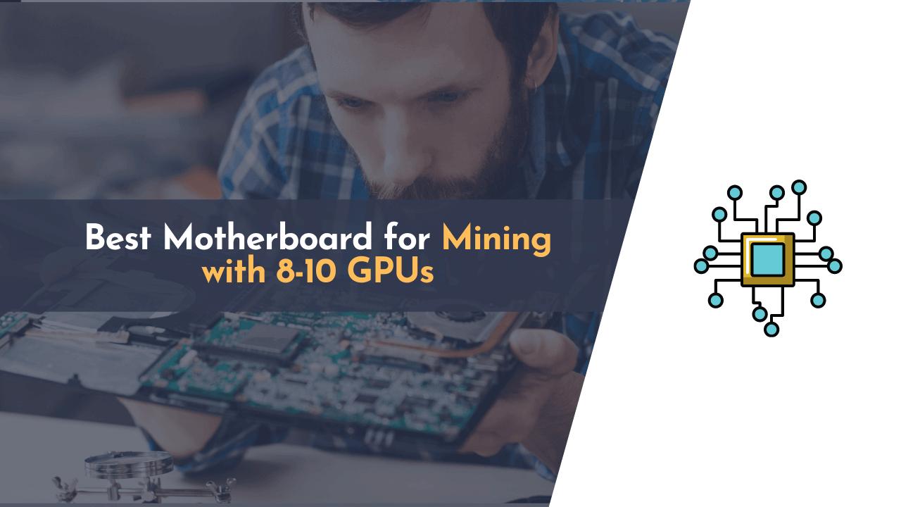 best motherboard for mining, best motherboard for mining rig, best motherboard mining, gpu mining motherboard, motherboard for mining