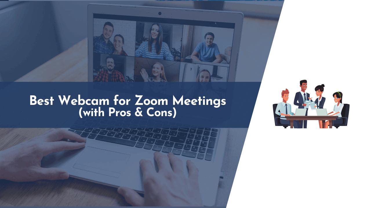best camera for zoom meetings, best webcam, best webcam for zoom, best webcam for zoom meetings, zoom meeting best webcam