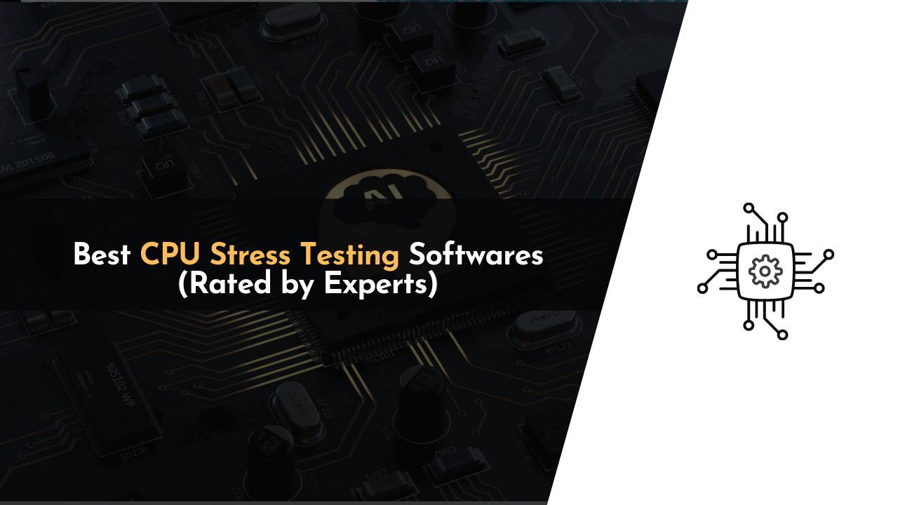 best cpu stress testing tools, cpu stress testing, cpu stress testing software, stress testing, stress testing cpu