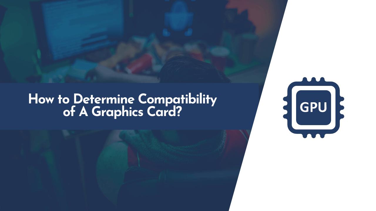 gpu compatibility, graphics card compatibility, graphics card compatibility check online, graphics card upgrade checker, motherboard gpu compatibility