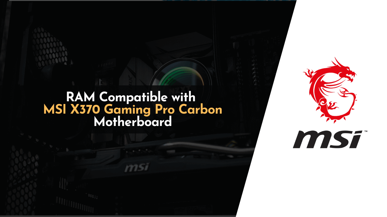 compatible ram with msi x370 pro carbon, msi x370 gaming pro, msi x370 gaming pro carbon, msi x370 gaming pro carbon ram compatibility, ram compatibility with msi x370 gaming pro carbon